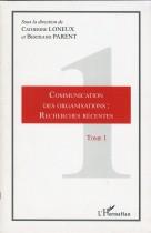 Communication des organisations: recherches récentes TOME1
