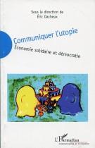 Communiquer l'utopie