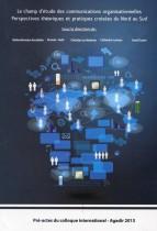 Le champ d'étude des communications organisationnelles Perspectives théoriques et pratiques croisées du Nord au Sud