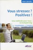 Vous stressez ? Positivez !
