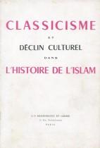 Classicisme et déclin culturel dans l'histoire de l'islam
