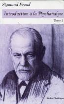 Introduction à la Psychanalyse Tome 1