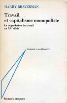 travail et capitalisme monopoliste la dégradation du travail au Xxe siècle