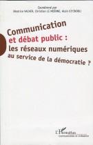 Communication et débat public: les réseaux numériques au service de la démocratie