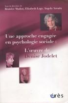 Une approche engagée en psychologie sociale: L'œuvre de Denise Jodelet