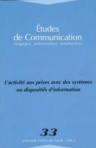 études de communication : L'activité aux prises avec des systèmes ou dispositifs d'information