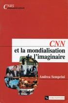 CNN et la mondialisation de l'imaginaire