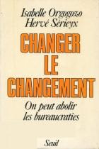 Changer le changement : On peut abolir les bureaucraties