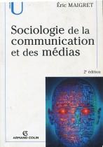 Sociologie de la communication et des médias (2éme édition)