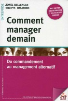 Comment manager demain, Du commandement au management alternatif