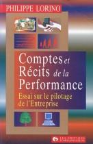 Comptes et récits de la performance essai sur le pilotage de l'entreprise